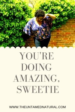 YOU'RE DOING AMAZING, SWEETIE